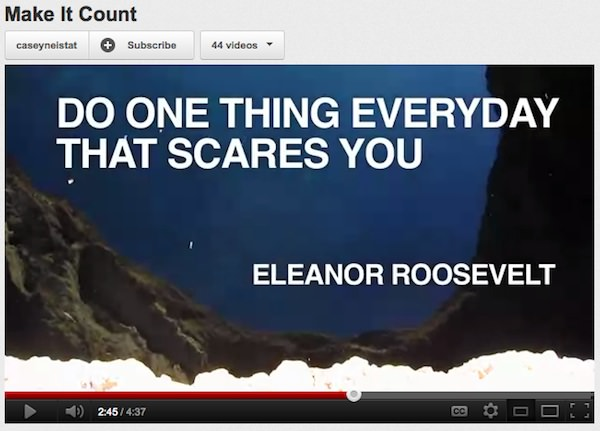 count Do one thing everyday that scares you