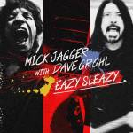 Mick Jagger Dave Grohl Eazy Sleaz