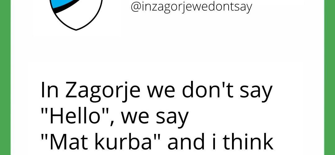 in zagorje we dont say mat kurba 4